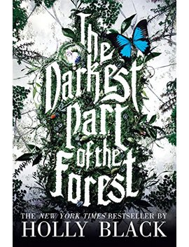 the-darkest-part-of-the-forest by holly-black