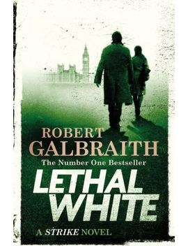 lethal-white by robert-galbraith