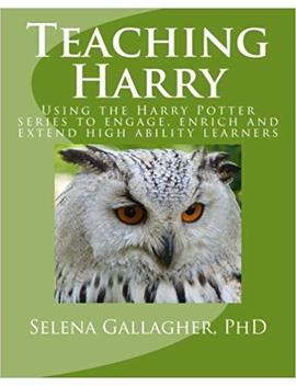 teaching-harry:-using-the-harry-potter-series-to-engage,-enrich-and-extend-high-ability-learners by amazon