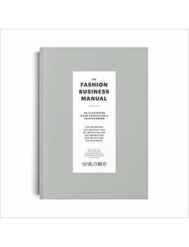 the-fashion-business-manual:-an-illustrated-guide-to-building-a-fashion-brand by fashionary