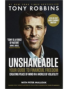 unshakeable:-your-guide-to-financial-freedom by tony-robbins