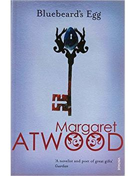 bluebeards-egg-and-other-stories-(contemporary-classics) by margaret-atwood