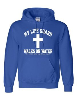 adult-my-life-guard-walks-on-water-christian-easter-sweatshirt-hoodie by go-all-out