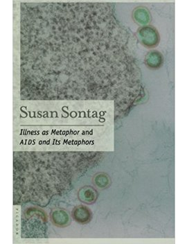 illness-as-metaphor-and-aids-and-its-metaphors by susan-sontag