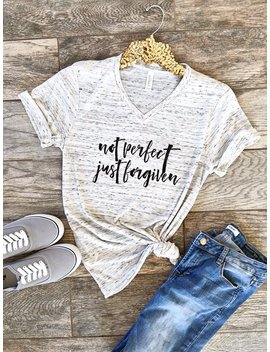 not-perfect-just-forgiven-christian-shirt-boyfriend-style-unisex-tee-cute-shirt-graphic-tee by etsy