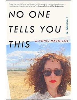 no-one-tells-you-this:-a-memoir by glynnis-macnicol
