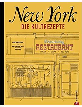 new-york:-die-kultrezepte by marc-grossman