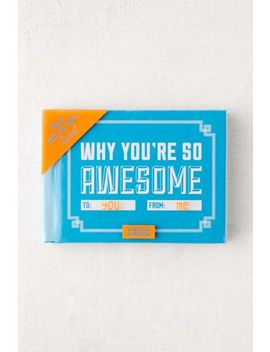 why-you're-so-awesome-by-knock-knock by urban-outfitters