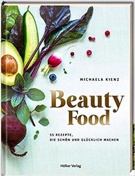 beautyfood:-55-rezepte,-die-schön-und-glücklich-machen by amazon