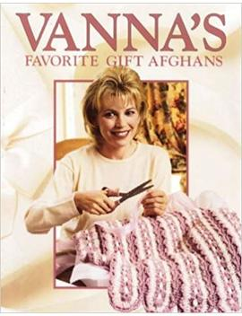 vannas-favorite-gift-afghans-(crochet-treasury) by vanna-white
