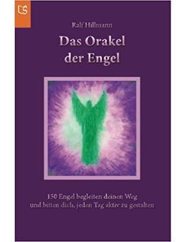 das-orakel-der-engel:-150-engel-begleiten-deinen-weg-und-bitten-dich,-jeden-tag-aktiv-zu-gestalten by ralf-hillmann