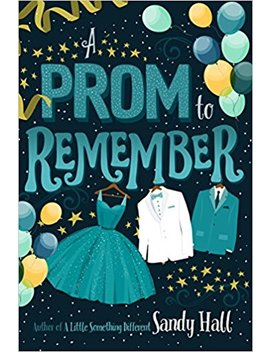 a-prom-to-remember by sandy-hall
