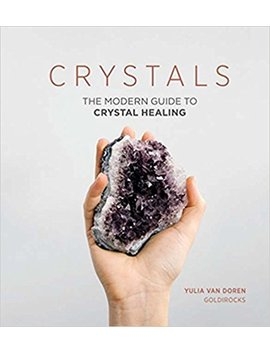 crystals:-the-modern-guide-to-crystal-healing by amazon