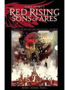 pierce-browns-red-rising:-sons-of-ares---an-original-graphic-novel by rik-hoskin