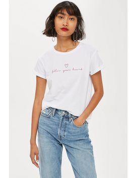 'follow Your Heart' Slogan T Shirt by Topshop