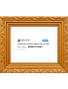 Donald Trump Framed Tweet — Covfefe by Etsy