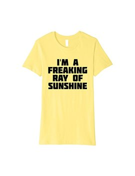 I'm A Freaking Ray Of Sunshine | Happy Sarcastic T Shirt by Lucky Meme Ironic Shirt