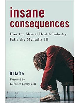 Insane Consequences: How The Mental Health Industry Fails The Mentally Ill by Amazon