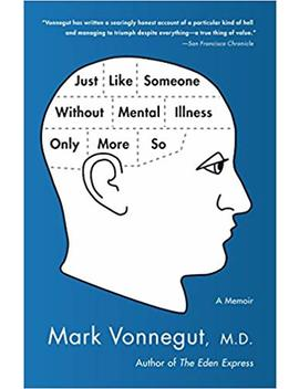 Just Like Someone Without Mental Illness Only More So: A Memoir by Amazon