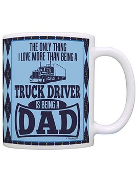 Fathers Day Gifts Only Thing Love More Than Being Truck Driver Is Dad Gift Coffee Mug Tea Cup Argyle by This Wear