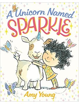 A Unicorn Named Sparkle: A Picture Book by Amy Young