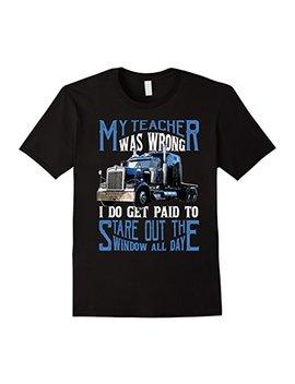 My Teacher Was Wrong Trucker Gift Truck Driver Shirt Men by Funny Trucker Shirts For Men