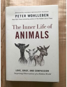 The Inner Life Of Animals, (2016, Hardcover) Never Been Read by Ebay Seller
