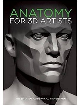 Anatomy For 3 D Artists: The Essential Guide For Cg Professionals by 3dtotal Publishing