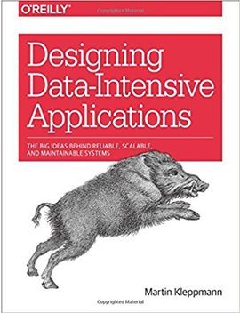 Designing Data Intensive Applications: The Big Ideas Behind Reliable, Scalable, And Maintainable Systems by Martin Kleppmann