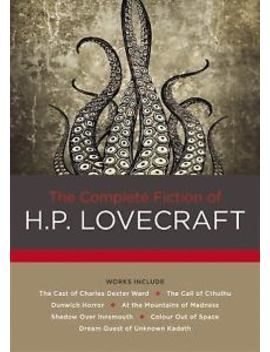 The Complete Fiction Of H. P. Lovecraft By H. P. Lovecraft: New by Ebay Seller