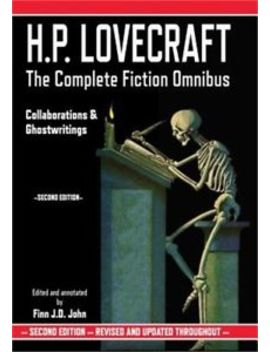 H.P. Lovecraft: The Complete Fiction Omnibus   Collaborations & Ghostwritings (P by Ebay Seller