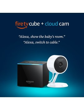 Fire Tv Cube + Cloud Cam Security Camera by Amazon