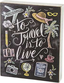 Primitives By Kathy To Travel Is To Live Chalk Sign by Primitives By Kathy