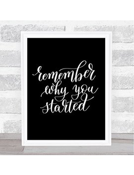 Remember Why You Started Quote Print Black & White by The Card Zoo