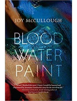 Blood Water Paint by Joy Mc Cullough