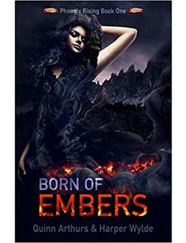 Born Of Embers (Phoenix Rising) by Harper Wylde