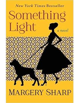 Something Light: A Novel by Margery Sharp