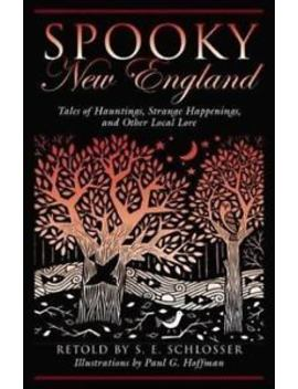 Spooky New England: Tales Of Hauntings, Strange Happenings, And Other Local Lore by Ebay Seller