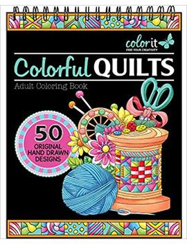 Colorful Quilts Adult Coloring Book   Features 50 Original Hand Drawn Designs Printed On Artist Quality Paper, Hardback Covers, Spiral Binding, Perforated Pages, Bonus Blotter by Color It