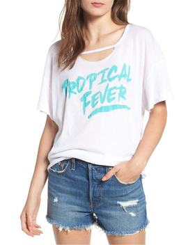 Tropical Fever Rip Neck Tee by Wildfox