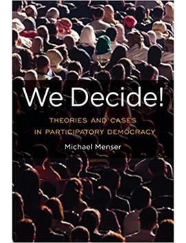 We Decide!: Theories And Cases In Participatory Democracy (Global Ethics And Politics) by Amazon