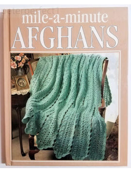 Mile A Minute Afghans Throws 56 Patterns Crochet Hardcover Book Like New by Leisure Arts, Inc.