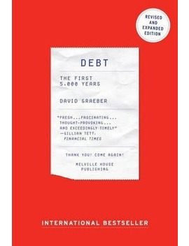 Debt : The First 5000 Years by David Graeber