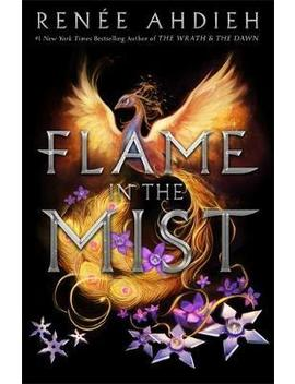 Flame In The Mist : The Epic New York Times Bestseller by Renee Ahdieh