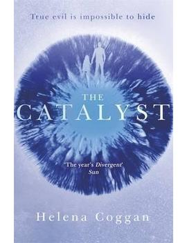 The Catalyst : Book One In The Heart Stopping Wars Of Angels Duology by Helena Coggan