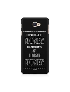 Motivate Box Life Is About Love And I Love Money   Sarcastic Quote Design, Hard Plastic Printed Back Cover/Case For Galaxy J5 Prime by Motivate Box