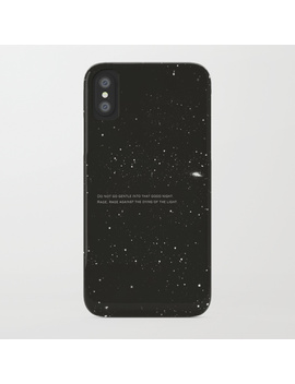 Do Not Go Gentle Into That Good Night.... I Phone Case by