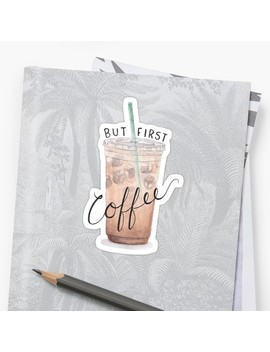 But First Coffee Iced Coffee by Daria Smith