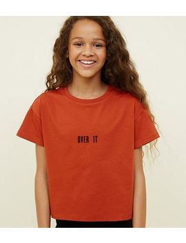 Girls Orange Over It Slogan T Shirt by New Look