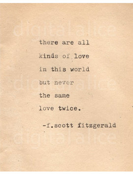 Vintage Typewriter Print F Scott Fitzgerald Quote  Wall Art Instant Download There Are All Kinds Of Love In This World, But Never The Same by Digital Alice